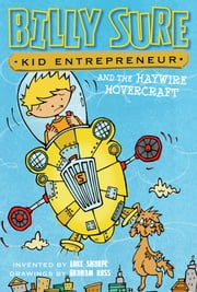 Billy Sure Kid Entrepreneur and the Haywire Hovercraft ebook by Luke Sharpe,Graham Ross