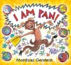 I Am Pan! ebook by Mordicai Gerstein