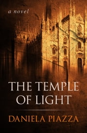 The Temple of Light - A Novel ebook by Daniela Piazza