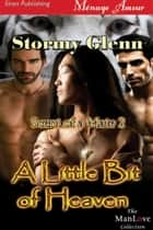 A Little Bit of Heaven ebook by Stormy Glenn
