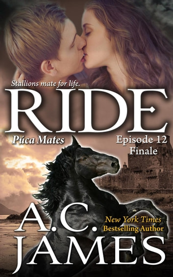 Ride: Episode 12 - Puca Mates, #12 ebook by A.C. James