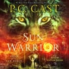 Sun Warrior - Tales of a New World audiobook by P. C. Cast, Caitlin Davies