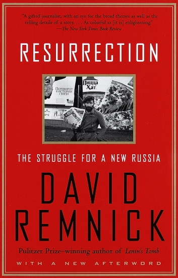 Resurrection - The Struggle for a New Russia ebook by David Remnick