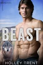 Beast ebook by Holley Trent