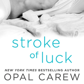 Stroke of Luck - A Novel audiobook by Opal Carew
