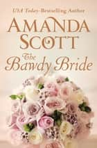 The Bawdy Bride ebook by Amanda Scott