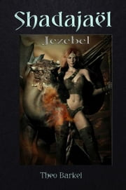 Shadajaël: Jezebel ebook by Kobo.Web.Store.Products.Fields.ContributorFieldViewModel