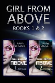 Girl From Above (Books 1 & 2) ebook by Pippa DaCosta