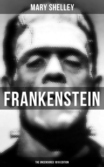 Frankenstein the uncensored 1818 edition ebook by mary shelley frankenstein the uncensored 1818 edition ebook by mary shelley fandeluxe Image collections