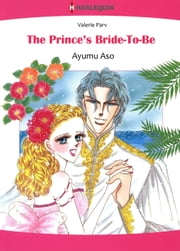 The Prince's Bride-To-Be (Harlequin Comics) - Harlequin Comics ebook by Ayumu Aso, Valerie Parv