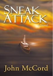Sneak Attack - A Novel ebook by John McCord