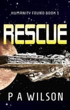 Rescue ebook by P A Wilson