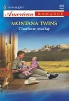 Montana Twins (Mills & Boon American Romance) ebook by Charlotte Maclay