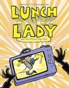 Lunch Lady and the Picture Day Peril - Lunch Lady #8 ebook by Jarrett J. Krosoczka