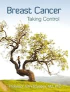 Breast Cancer: Taking Control ebook by John Boyages