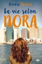 La Vie selon Nora ebook by Linda Yellin, Élodie Coello