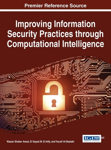 Improving Information Security Practices through Computational Intelligence ebook by