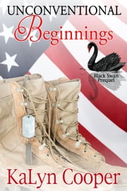 Unconventional Beginnings - Black Swan Series, #0.5 ebook by KaLyn Cooper