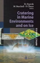 Cratering in Marine Environments and on Ice ebook by Henning Dypvik, Mark J. Burchell, Philippe Claeys