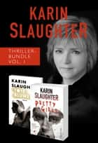 Karin Slaughter Thriller-Bundle Vol. 1 (Tote Blumen / Pretty Girls) ebook by Karin Slaughter
