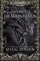 Dragonlands Omnibus: Hidden, Hunted, Retribution, Desolation, and Reckoning ebook by