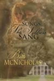 Songs the Soldiers Sang ebook by Bette McNicholas