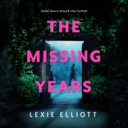The Missing Years audiobook by Lexie Elliott