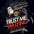 Trust Me, I'm Lying - Confessions of a Media Manipulator audiobook by