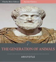 On the Generation of Animals (Illustrated Edition) ebook by Aristotle