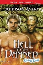 Hell to the Damned ebook by Addison Avery