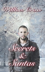 Secrets and Santas ebook by Willow Cross
