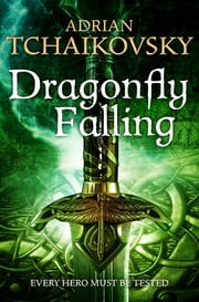 Dragonfly Falling ebook by Adrian Tchaikovsky