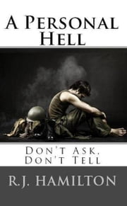 A Personal Hell: Don't Ask, Don't Tell ebook by R.J. Hamilton