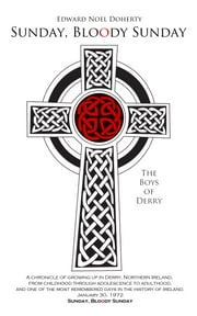 SUNDAY BLOODY SUNDAY - The Boys of Derry ebook by Edward Noel Doherty
