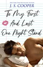 To My First And Last One Night Stand - The Inappropriate Bachelors, #3 ebook by
