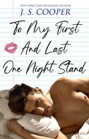 To My First And Last One Night Stand - The Inappropriate Bachelors, #3 ebook by J. S. Cooper