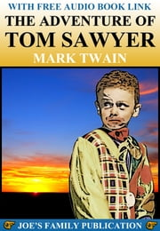 THE ADVENTURES OF TOM SAWYER (The Classic Children's Book) - (With over 170 Illustrations and Audiobook Link) ebook by Mark Twain