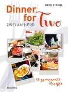 Dinner for Two - Zwei am Herd ebook by Heidi Strobl