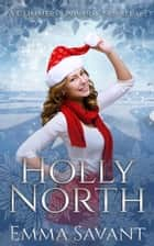 Holly North (A Glimmers Universe Novella) - A Glimmers Universe Novella ebook by Emma Savant