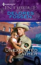 Unexpected Father ebook by Delores Fossen