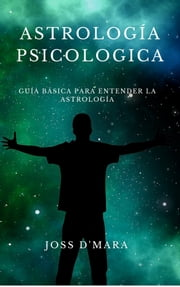 Astrología Psicológica ebook by Joss D'Mara