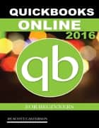 Quickbooks Online 2016 for Beginners ebook by Scott Casterson