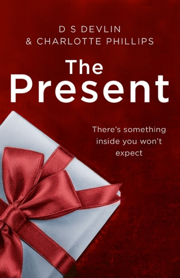 The Present: The must-read Christmas Crime of the year! (The Present, Book 1) ebook by D S Devlin