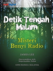 Misteri Bunyi Radio - Detik Tengah Malam ebook by James Lee