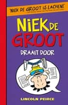 Niek de Groot draait door eBook by Lincoln Peirce