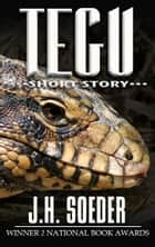 The Tegu ebook by J. H. Soeder