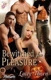 Bewitched for Pleasure ebook by Lacey Thorn