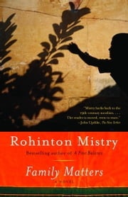 Family Matters ebook by Rohinton Mistry