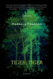 Tiger, Tiger - A Memoir ebook by Margaux Fragoso