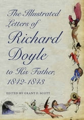 The Illustrated Letters of Richard Doyle to His Father, 1842–1843 ebook by Richard Doyle